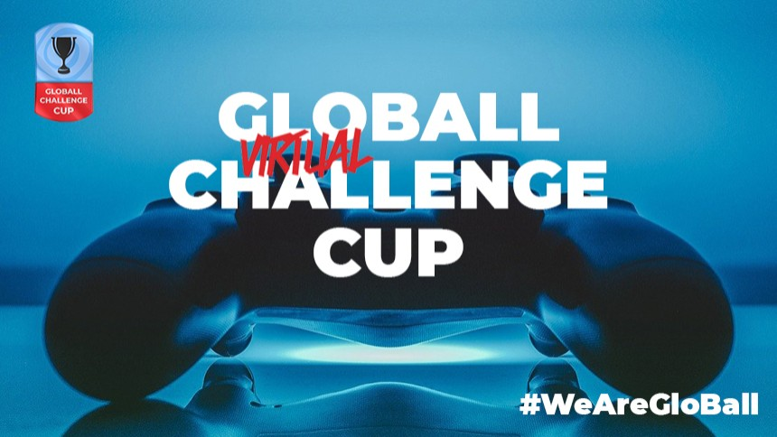 The GloBall Virtual Challenge Cup it's here